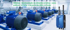Webinar – Monitorização de vibrações wireless – casos práticos